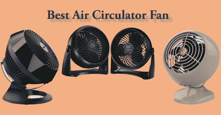 best air circulator fan