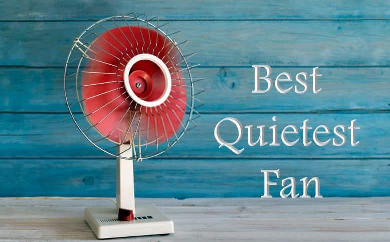 Best Quietest Fan review